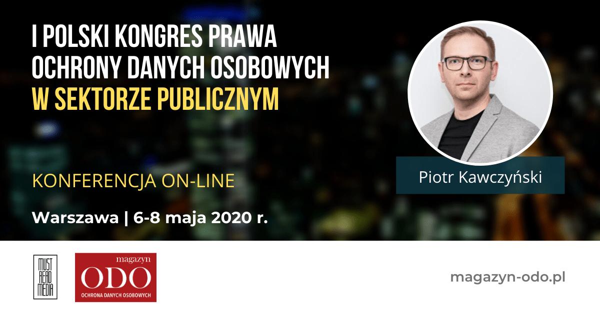 kawczynski online odo FORSAFE Partnerem I Polskiego Kongresu Ochrony Danych Osobowych w Sektorze Publicznym 6 - 8 maja.