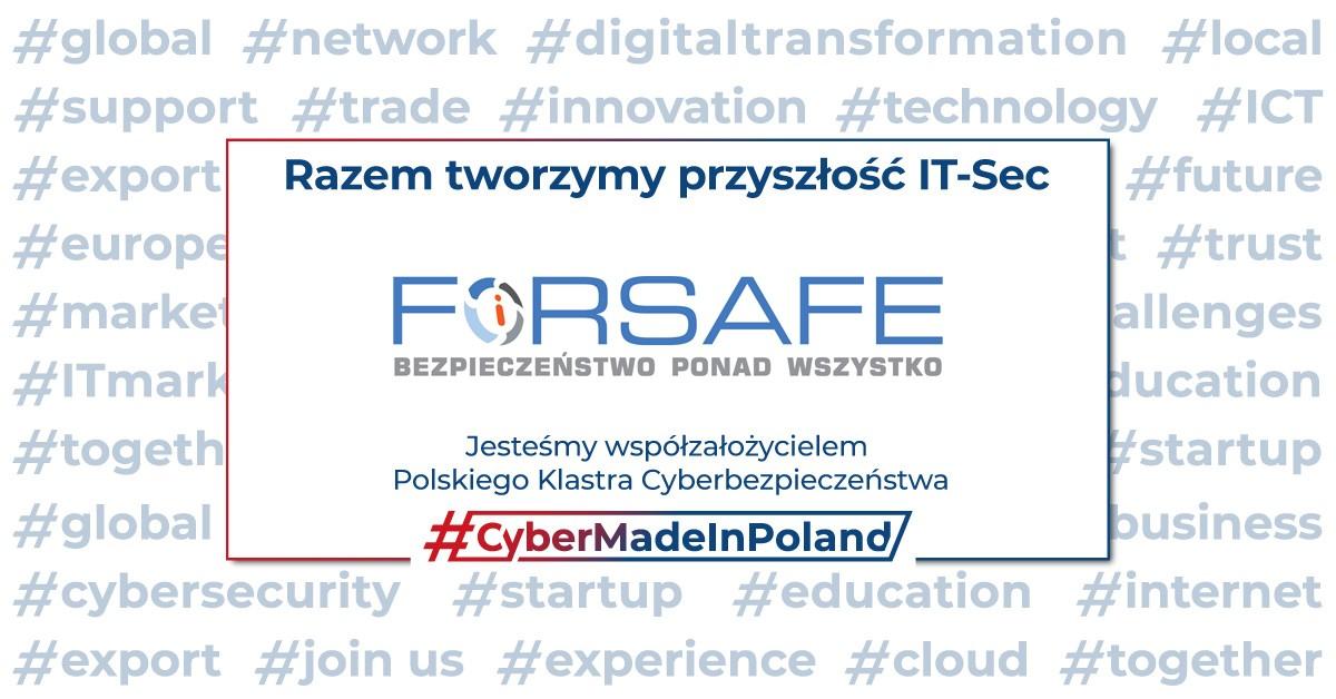 CMiP post FORSAFEt li FORSAFE współzałożycielem klastra#CyberMadeInPoland
